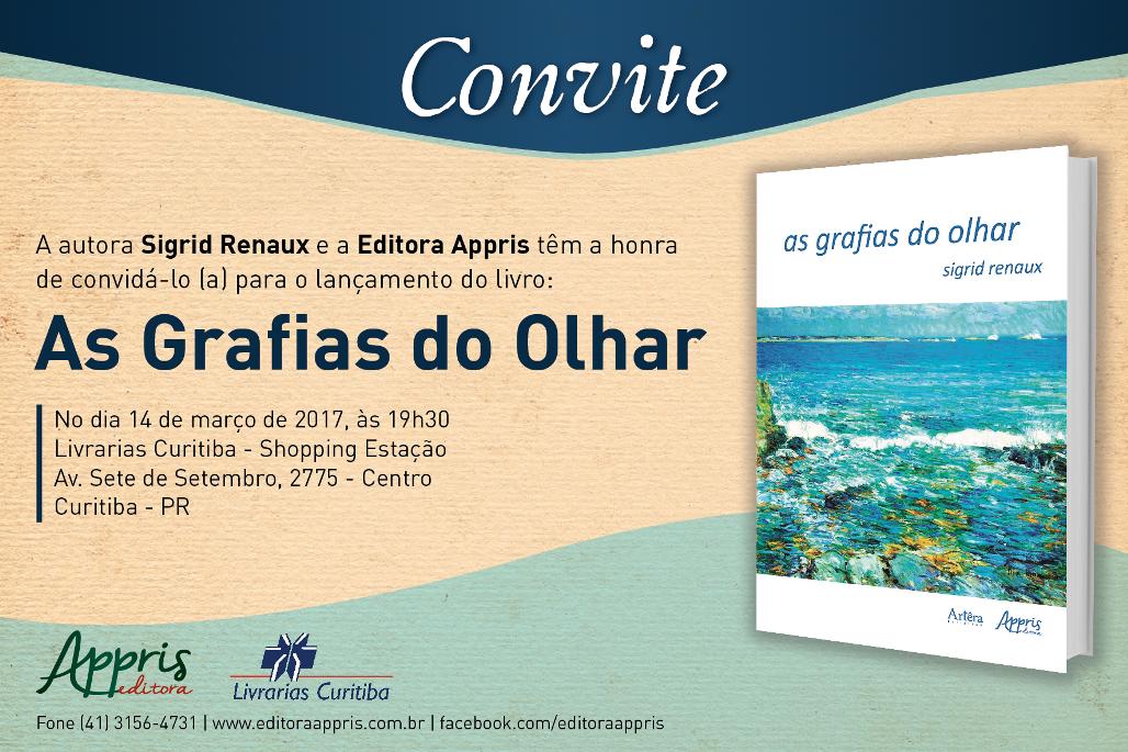 """Lançamento do livro de poemas """"As grafias do olhar"""" de Sigrid Renaux"""